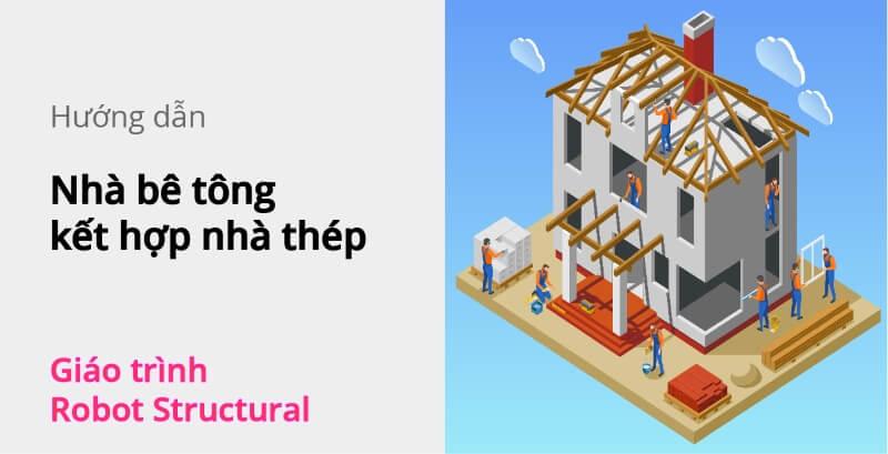 nha-be-tong-ket-hop-nha-thep-robot-structural