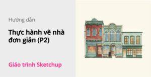 ve-nha-don-gian-phan2-sketchup