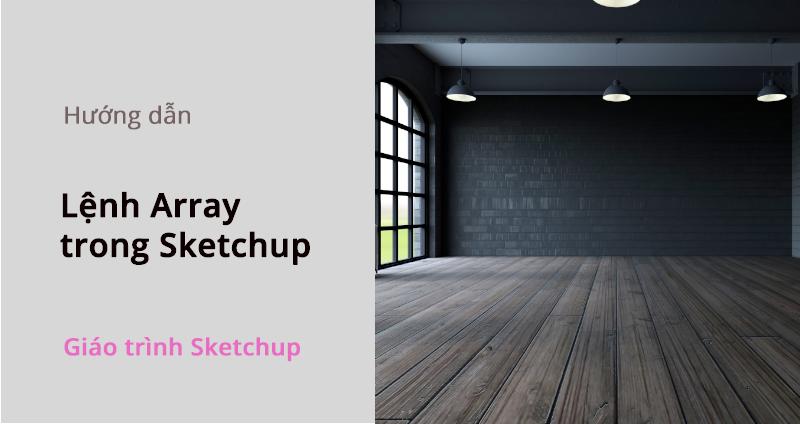 lenh-array-trong-sketchup