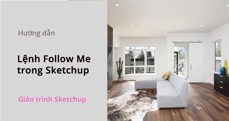 lenh follow me trong sketchup 1