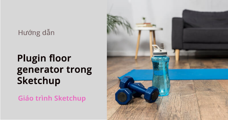 plugin floor generator trong sketchup 1