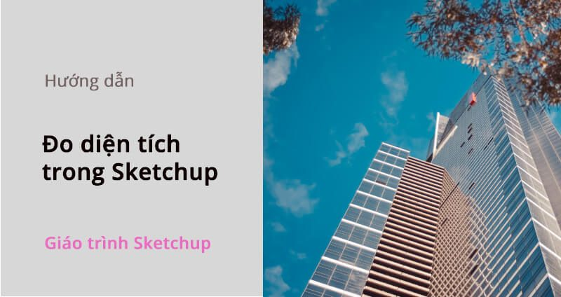 do-dien-tich-trong-sketchup_1