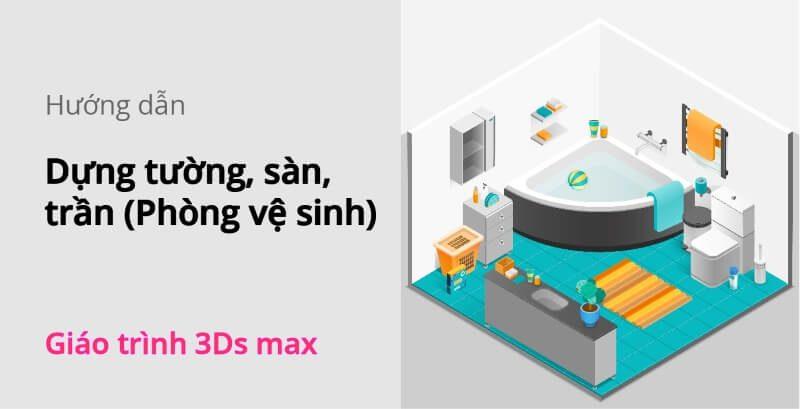 dung-tuong-san-tran-3ds-max